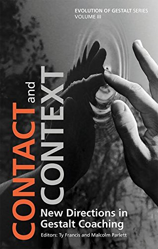 Contact and Context: New Directions in Gestalt Coaching