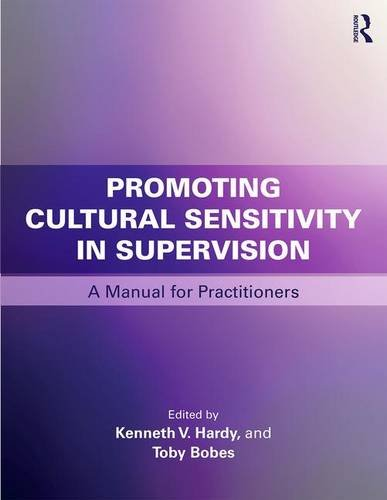 Promoting Cultural Sensitivity in Supervision: A Manual for Practitioners