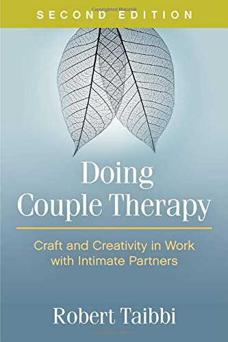 Doing Couple Therapy: Craft and Creativity in Work with Intimate Partners: Second Edition