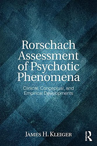 Rorschach Assessment of Psychotic Phenomena: Clinical, Conceptual, and Empirical Developments