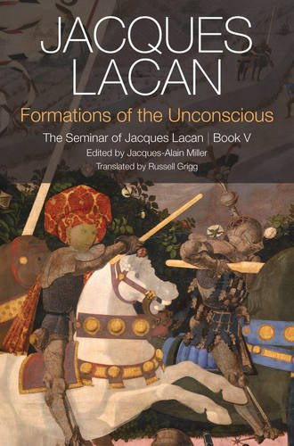 Formations of the Unconscious: The Seminar of Jacques Lacan: Book V