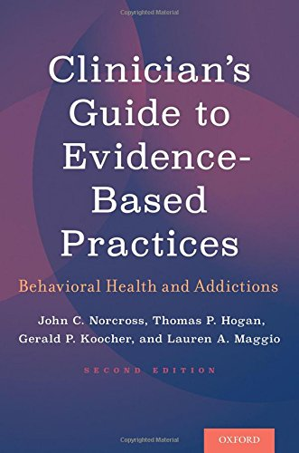 Clinician's Guide to Evidence-Based Practices: Behavioral Health and Addictions: Second Edition