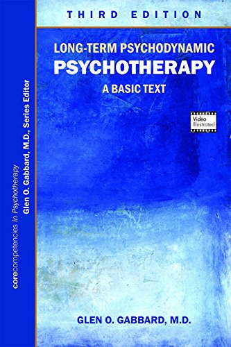 Long-Term Psychodynamic Psychotherapy: A Basic Text: Third Edition