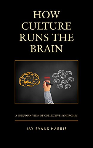 How Culture Runs the Brain: A Freudian View of Collective Syndromes