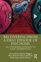 Recovering from a First Episode of Psychosis: An Integrated Approach to Early Intervention