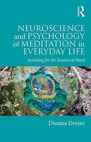Neuroscience and Psychology of Meditation in Everyday Life: Searching for the Essence of Mind
