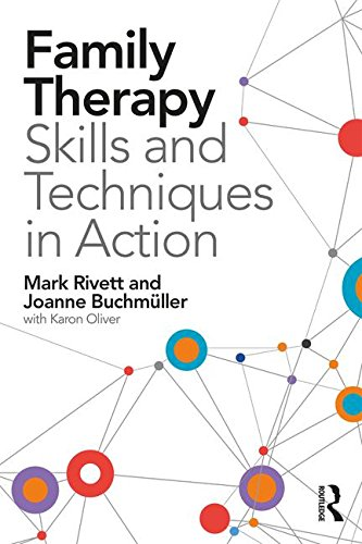 Family Therapy: Skills and Techniques in Action