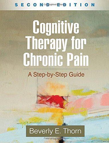 Cognitive Therapy for Chronic Pain: A Step-by-Step Guide: Second Edition
