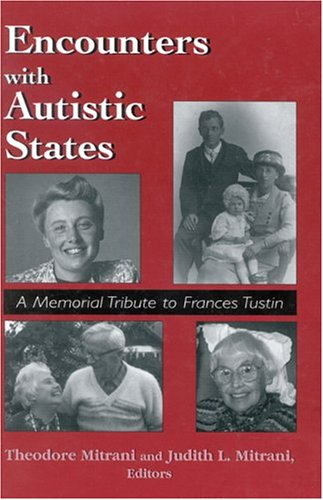 Encounters with Autistic States: A Memorial Tribute to Frances Tustin