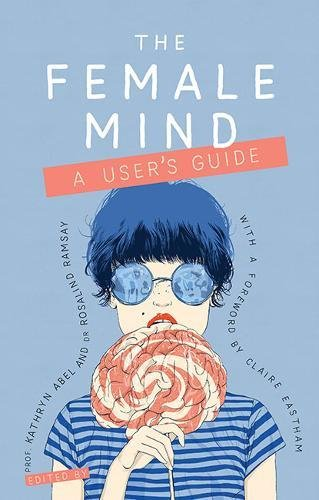 The Female Mind: A User's Guide