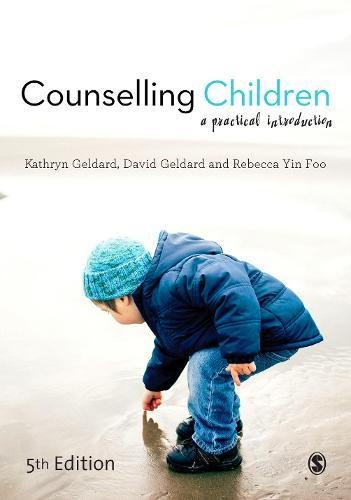 Counselling Children: A Practical Introduction: Fifth Edition