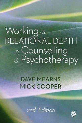 Working at Relational Depth in Counselling and Psychotherapy: Second Edition