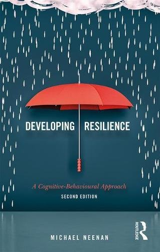 Developing Resilience: A Cognitive-Behavioural Approach: Second Edition