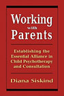 Working with parents: establishing the essential alliance in child psychotherapy