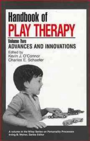 Handbook of Play Therapy: Vol. 2: Advances and Innovations