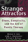 Strange attractors: Chaos, complexity, and the art of family therapy