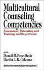 Multicultural Counseling Competencies: Assessment, Education and Training, and Supervision
