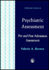 Psychiatric Assessment: Pre and Post Admission Assessment