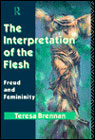 Interpretation of the Flesh: Freud and Femininity