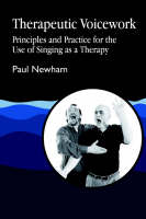 Therapeutic voicework: Principles and practice for the use of singing as therapy