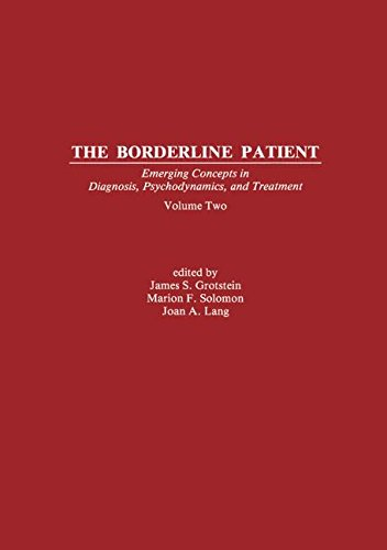 The Borderline Patient, Vol 2: Emerging Concepts in Diagnosis, Psychodynamics and Treatment