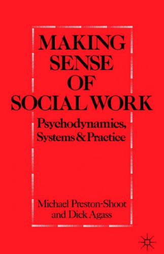 Making Sense of Social Work: Psychodynamics, Systems and Practice