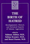 The birth of hatred: Developmental, clinical and technical aspects of intense aggression