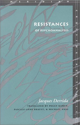 Resistances of Psychoanalysis: