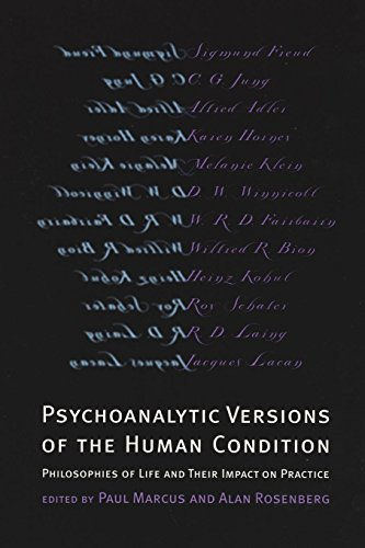 Psychoanalytic Versions of the Human Condition: Philosophies of Life and Their Impact on Practice