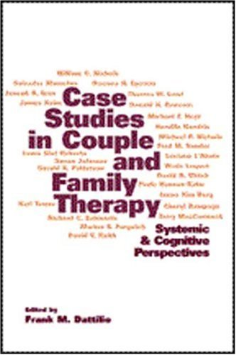 Case Studies in Couple and Family Therapy: Systemic and Cognitive Perspectives