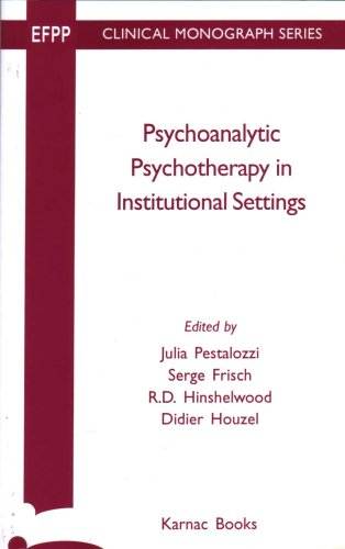 Psychoanalytic Psychotherapy in Institutional Settings