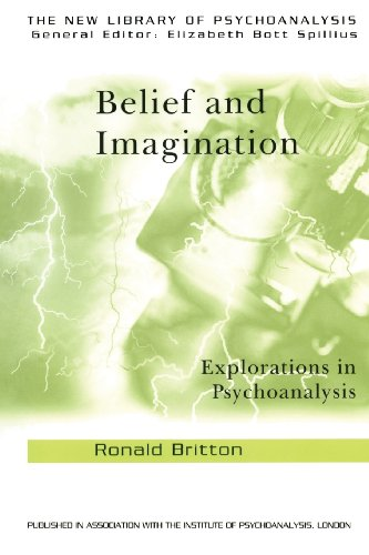 Belief and Imagination: Explorations in Psychoanalysis