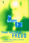 The Other Freud: Religion, Culture and Psychoanalysis