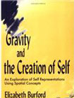 Gravity and the creation of the self