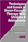 Techniques and issues in abuse-focused therapy with children and adole