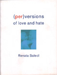 (Per)versions of Love and Hate