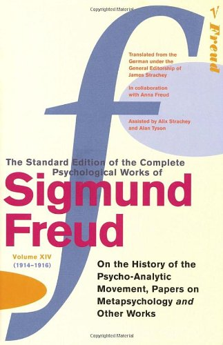 Standard Edition Vol 14: On the History of the Psycho-Analytic Movement, Papers on Metapsychology and Other Works