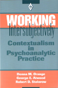 Working Intersubjectively: Contextualism in Psychoanalytic Practice