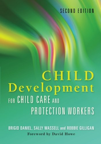 Child development for Child Care and Protection Workers: Second Revised Edition