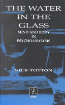 The Water in the Glass: Body and Mind in Psychoanalysis