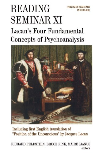 Reading Seminar XI: Lacan's Four Fundamental Concepts of Psychoanalysis: Including the First English Translation of Position of the Unconscious