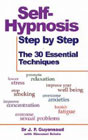Self-Hypnosis Step by Step: The 30 Essential Techniques