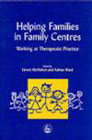 Helping Families in Family Centres: Working at Therapeutic Practice