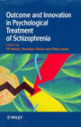 Outcome and Innovation in Psychological Treatment of Schizophrenia
