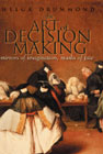 The Art of Decision Making: Mirrors of Imagination, Masks of Fire