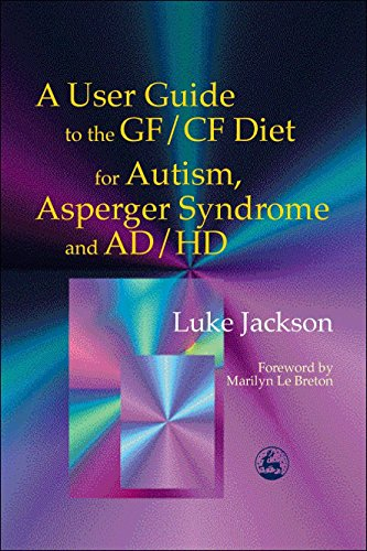 User's Guide to GF/CF Diet for Autism, Asperger Syndrome and AD/HD