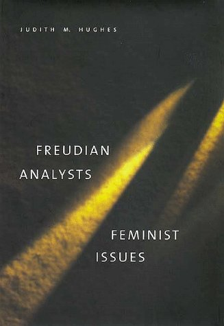 Freudian Analysts / Feminist Issues