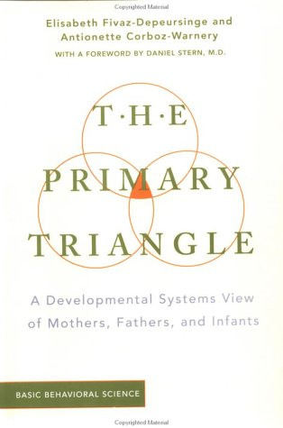 The Primary Triangle: A Developmental Systems View of Mothers, Fathers and Children
