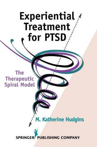 Experiential Treatment for PTSD: The Therapeutic Spiral Model
