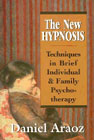 The New Hypnosis: Techniques in Brief Individual and Family Psychotherapy